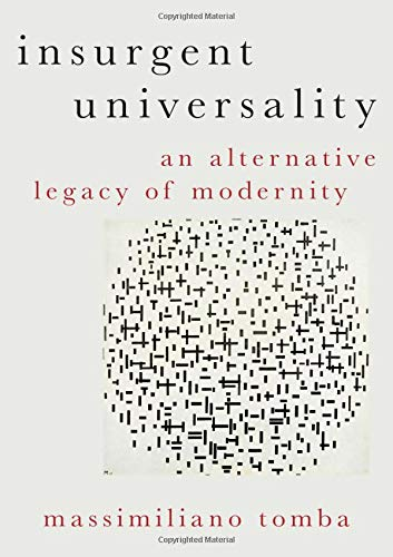 Insurgent Universality: An Alternative Legacy of Modernity (Heretical Thought)