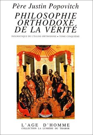Philosophie orthodoxe de la vérité, tome V : Dogmatique de l'église orthodoxe