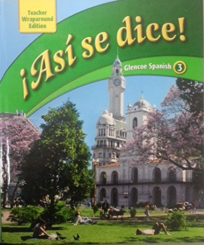 Asi Se Dice! Glencoe Spanish 3, Teacher Wraparound Edition by Conrad J. Schmitt (2009-08-01)