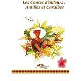 Les contes d'ailleurs : Antilles et Caraïbes