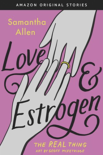 Love & Estrogen (The Real Thing collection) (English Edition)