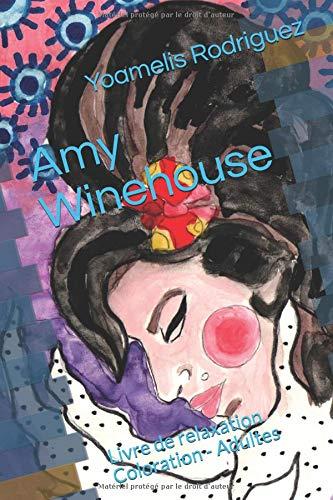Amy Winehouse: Livre de relaxation Coloration - Adultes par  Yoamelis Rodriguez