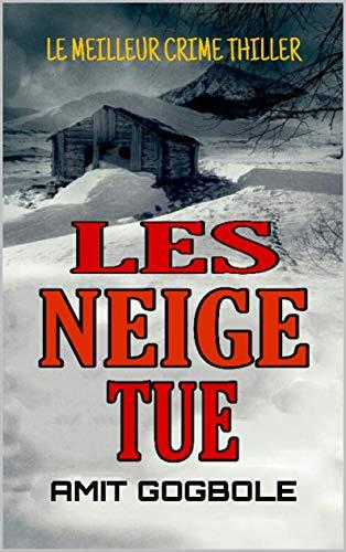 Couverture du livre LES NEIGE TUE: livre crime