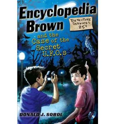 By Sobol, Donald J. ( Author ) [ Encyclopedia Brown and the Case of the Secret UFOs By Oct-2011 Paperback