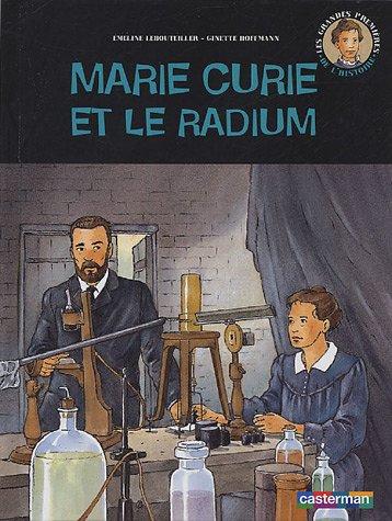 Marie Curie et le radium par Emeline Lebouteiller, Ginette Hoffmann