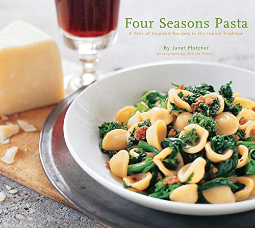 Four Seasons Pasta: A Year of Inspired Recipes in the Italian Tradition (English Edition) - Victoria Dips