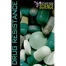 Drug Resistance (Cutting Edge Science)