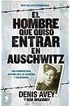 https://libros.plus/el-hombre-que-quiso-entrar-en-auschwitz-una-conmovedora-historia-real-de-heroismo-y-solidaridad/