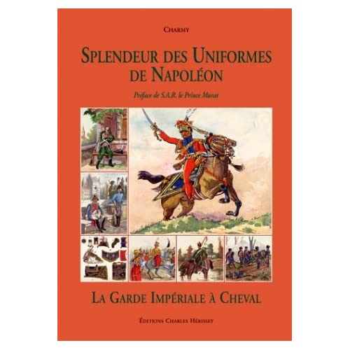 Splendeur des uniformes de Napoléon : La garde impériale à cheval