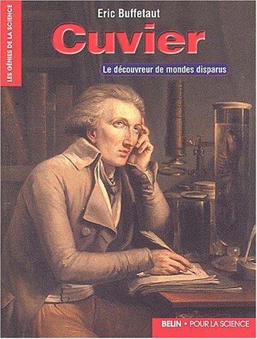 Cuvier. Le découvreur de mondes disparus par Eric Buffetaut
