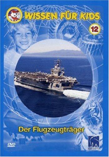 Wissen für Kids, Vol. 12 - Der Flugzeugträger