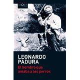 [[El hombre que amaba a los perros (Coleccion Andanzas)]] [By: Padura Fuentes, Leonardo] [February, 2011]