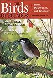 The Birds of Ecuador: Status, Distribution and Taxonomy (Birds of Ecuador (Paperback))