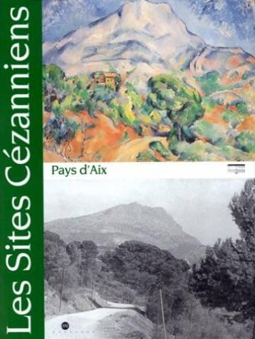 Les sites cézanniens du pays d'Aix : Hommage à John Rewal