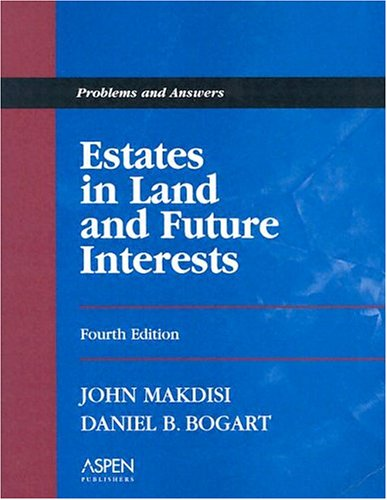 Estates in Land and Future Interests: Problems and Answers (Problems and Answers Series)