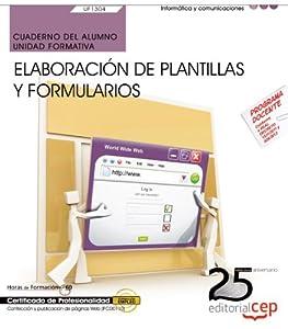 elaboracion de paginas web: Cuaderno del alumno. Elaboración de plantillas y formularios (UF1304/MF0950_2). ...
