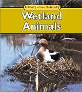 Wetland Animals (Animals in Their Habitats)
