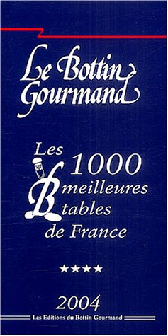 Les 1000 meilleures tables de France par Le Bottin Gourmand