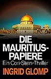 Die Mauritius-Papiere (Cori-Stein-Thriller 4) von Ingrid Glomp