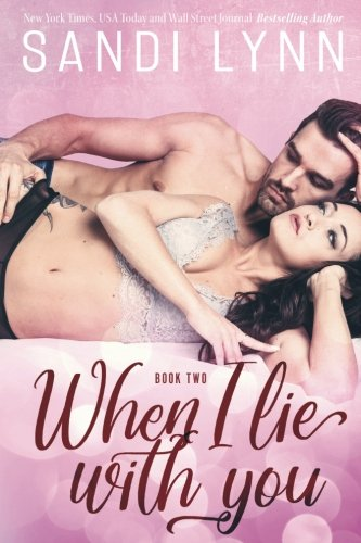 When I Lie With You (A Millionaire's Love, #2): Volume 2