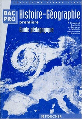 Histoire - Géographie, 1ère Bac Pro tertiaire et industriel (Guide pédagogique)
