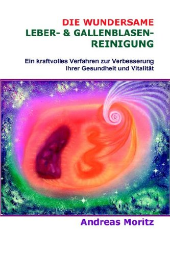 Die Wundersame Leber- & Gallenblasenreinigung -