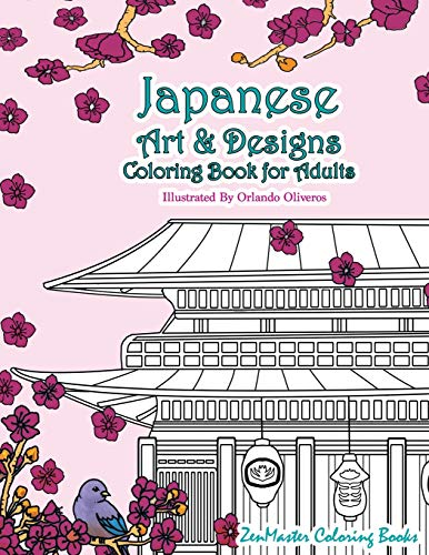 igns Coloring Book For Adults: An Adult Coloring Book Inspired By Japan With Japanese Fashion, Food, Landscapes, Koi Fish, and ... (Around the World Coloring Books, Band 1) ()