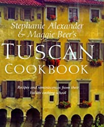 Stephanie Alexander & Maggie Beer's Tuscan Cookbook
