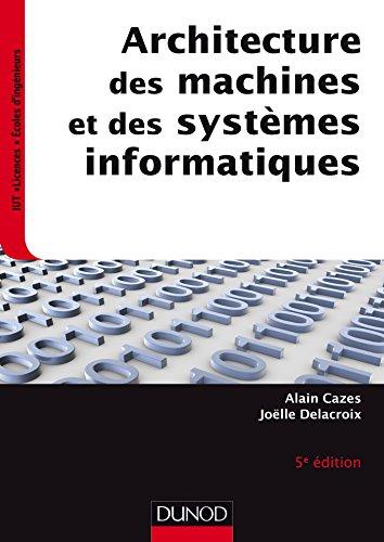 Architecture des machines et des systèmes informatiques - 5e éd. (INFO SUP)