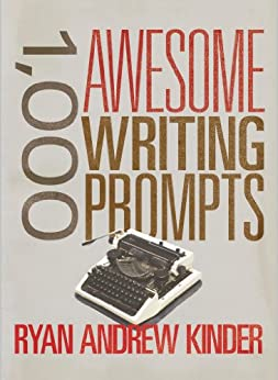 1,000 Awesome Writing Prompts (English Edition) von [Kinder, Ryan Andrew]