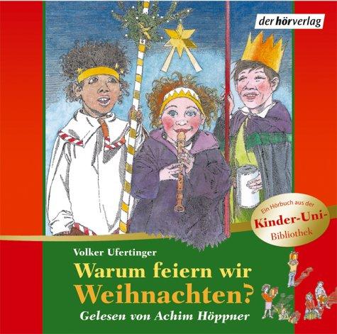 Warum feiern wir Weihnachten?: Lesung mit Musik (Warum Feiern Wir Weihnachten)