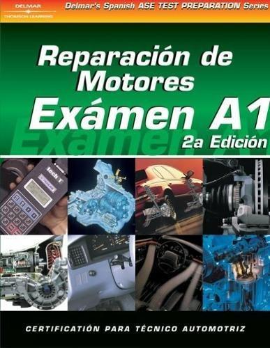 Reparacion de Motores Examen A1 2a Edicion (DELMAR LEARNING'S ASE TEST PREP SERIES)