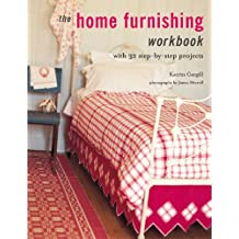 Home Furnishing Workbook: With 32 Step-By-Step Projects