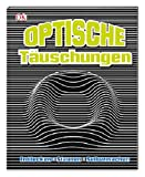Optische Täuschungen: Entdecken, staunen, selbermachen. Inkl. Material für 10 Illusionen -