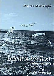 Leichter im Text. Ein Schreibtraining: Werkbuch (Zytglogge Werkbücher)