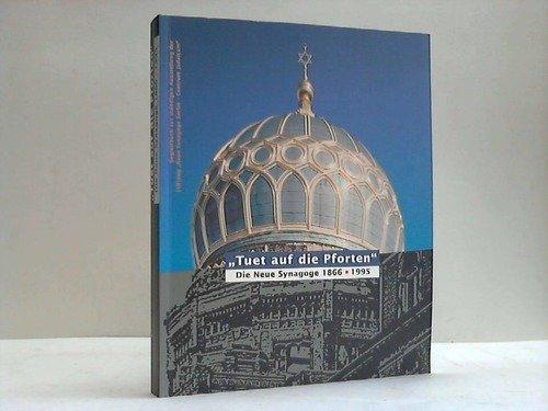Tuet auf die Pforten: Die Neue Synagoge 1866-1995 (Livre en allemand)
