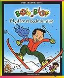 Bob et Blop, tome 2 : Mystère et boule de neige