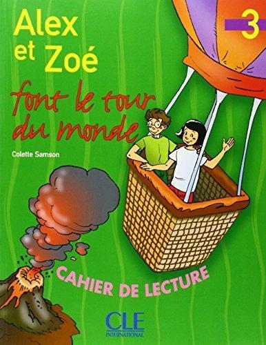 Alex Et Zoe Font Le Tour Du Monde Niveau 3: Cahier De Lecture (French Edition) ALEX & ZOE edition by Samson, Colette (2003) Paperback