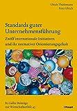 Standards guter Unternehmensführung: Zwölf internationale Initiativen und ihr normativer Orientierungsgehalt (Sankt Galler Beiträge zur Wirtschaftsethik)