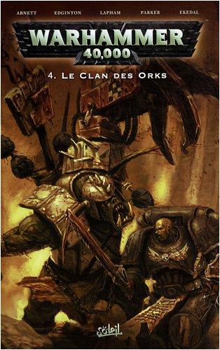 Warhammer 40.000, Tome 4 : Le clan des Orks