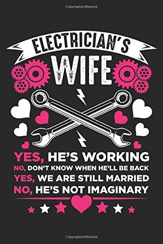 Electrician's Wife: Elektriker Ehefrau Freundin Ehemann Hochzeit Notizbuch DIN A5 120 Seiten für Notizen, Zeichnungen, Formeln   Organizer Schreibheft Planer Tagebuch
