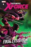 Image de Uncanny X-Force Vol. 6: Final Execution Book One