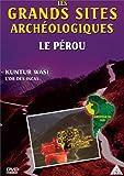 Les Grands sites archéologiques : Le Pérou