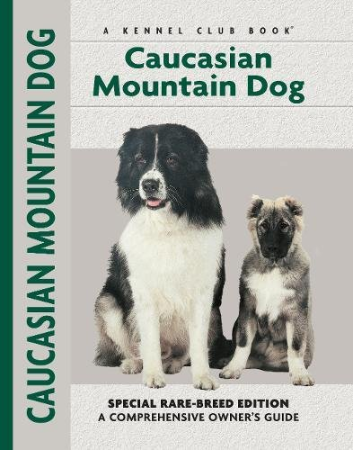 Caucasian Mountain Dog (Comprehensive Owner's Guide) -