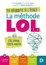 Ta réussite à l'école : La méthode LOL - Culot Stephanie
