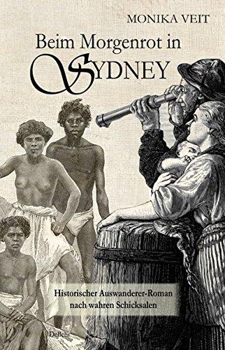 Preisvergleich Produktbild Beim Morgenrot in Sydney - Historischer Auswanderer-Roman nach wahren Schicksalen