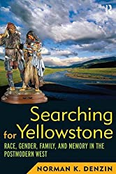 Searching for Yellowstone: Race, Gender, Family and Memory in the Postmodern West