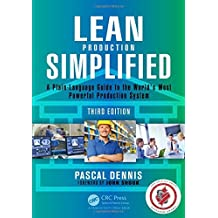 Lean Production Simplified, Third Edition: A Plain-Language Guide to the World's Most Powerful Production System by Pascal Dennis (2015-09-11)