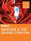 Fodors Arizona & The Grand Canyon (Fodors Travel Guide)