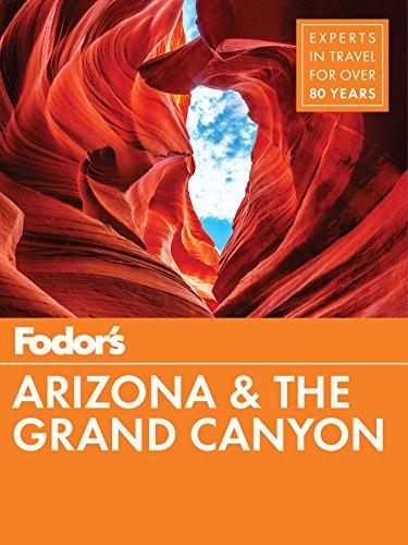 Fodor's Arizona & The Grand Canyon (Fodor's Travel Guide)